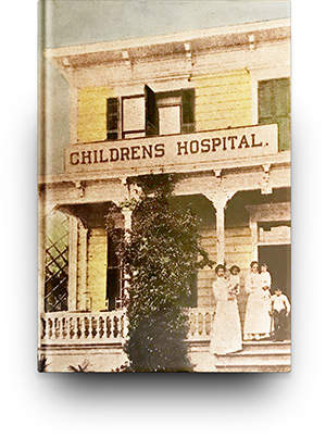 Childrens Hospital and the Leaders of Los Angeles: The First 100 Years - Margaret Leslie Davis